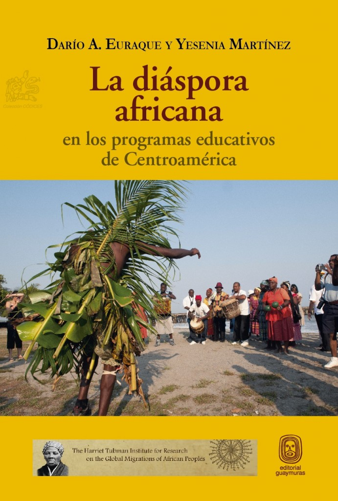 "Photo of the cover of the book ""La Diáspora Africana en los programas educativos de Centroamérica,"" by Dario Euraque and Yesenia Martínez (2013)"