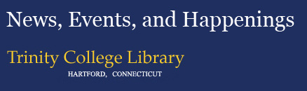 Trinity College Library &#8212; News, Events &amp; Happenings