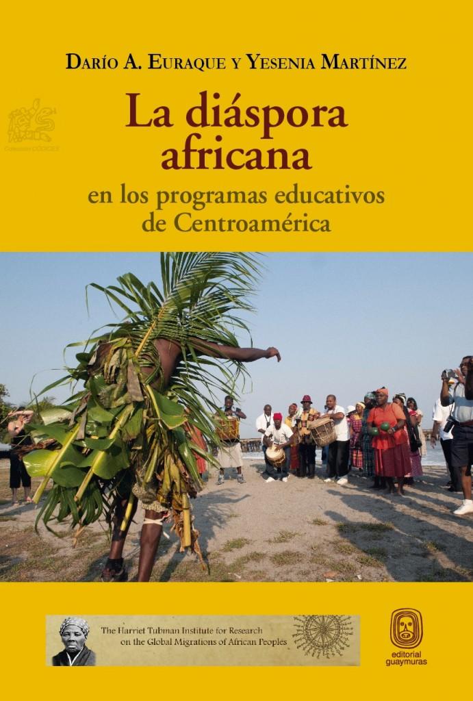 """Photo of the cover of the book """"La Diáspora Africana en los programas educativos de Centroamérica,"""" by Dario Euraque and Yesenia Martínez (2013)"""