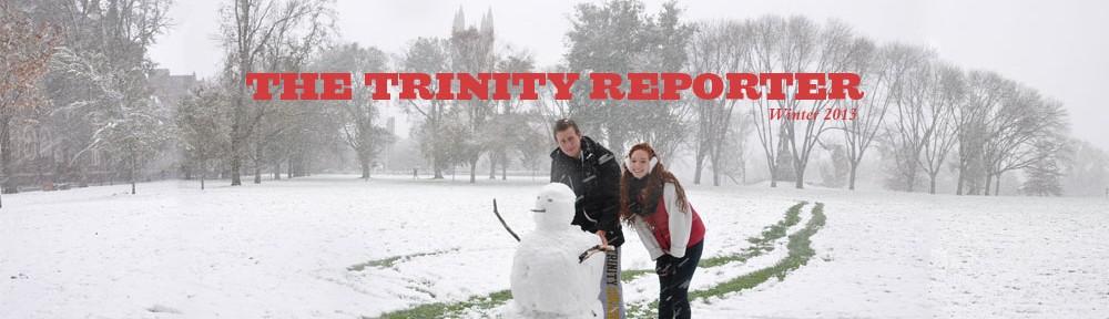 Trinity Reporter Winter 2013